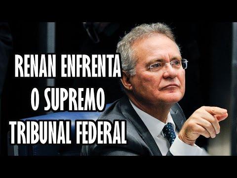 RENAN ENFRENTA O SUPREMO TRIBUNAL FEDERAL