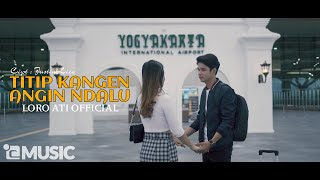 Loro Ati Official - Titip Kangen Angin Ndalu (Official Music Video) M/V