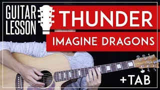 Thunder Guitar Tutorial - Imagine Dragons Guitar Lesson 🎸 |Chords + Tabs + Cover|