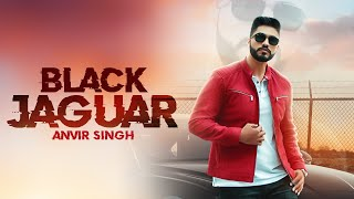 Black Jaguar (Full Video)  Anvir Singh | Latest Punjabi Songs 2019