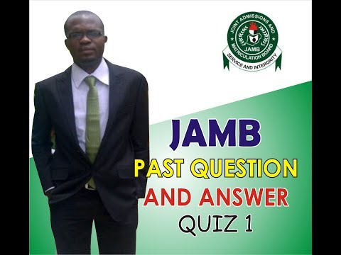JAMB PAST   QUESTIONS AND ANSWERS QUIZ 1