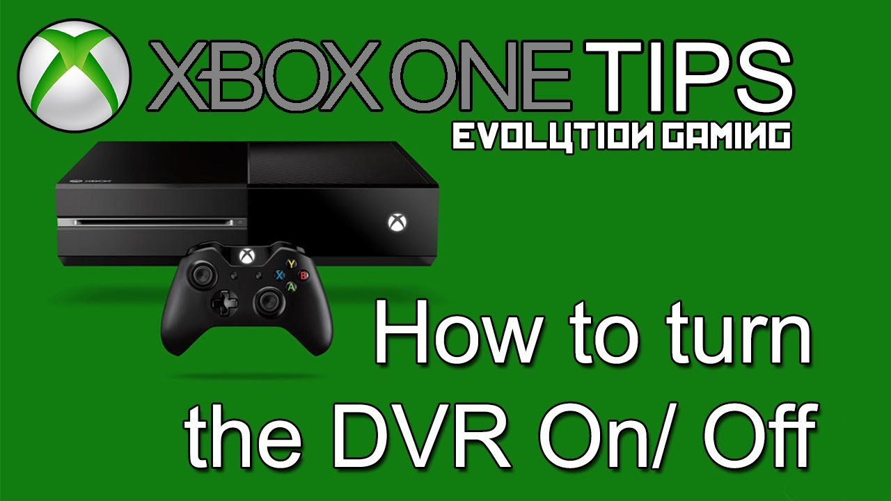 Xbox One Tips Turning Game Dvr On Off Youtube