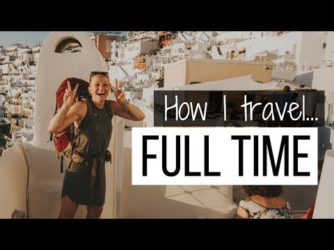 How to travel full time!