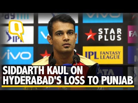 Siddarth Kaul on Hyderabad's loss to Punjab | The Quint