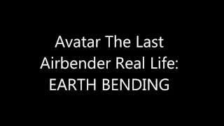 Real life earthbending