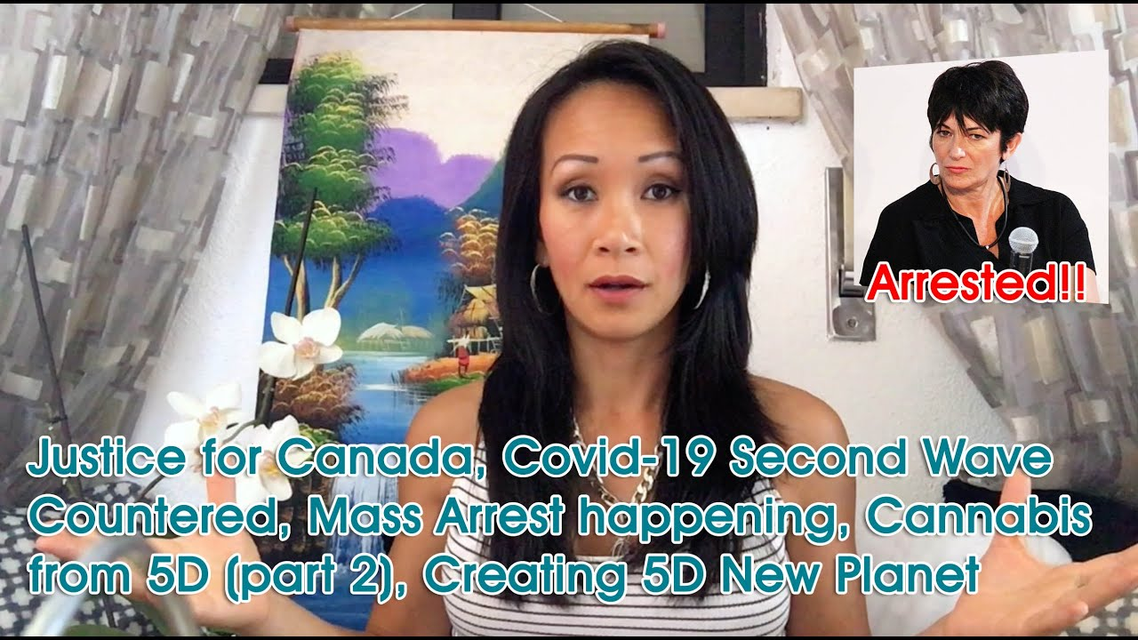 Justice for Canada, Mass Arrest happening, Cannabis from 5D (part 2), Creating 5D New Planet