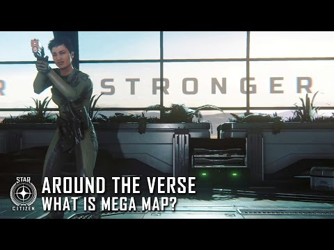 Star Citizen: Around the Verse - What is Mega Map?