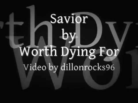 Worth Dying For: Savior Lyrics