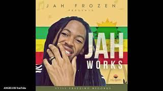 Jah Frozen - Jah Works (Still Freezing Records) Release 2019