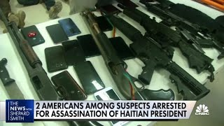 Two Americans among suspects arrested for assassination of Haitian president