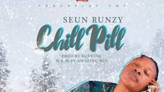 Seun Runzy – Chill Pill (Prod.by Runtinz)   @Seunrunzy