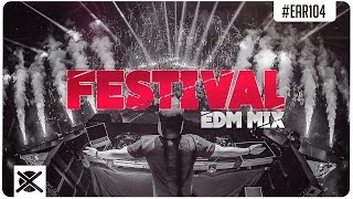 Best Festival EDM Mix 2017 🔥 | EXTSY's Addicted Radio #104 : EZUMI