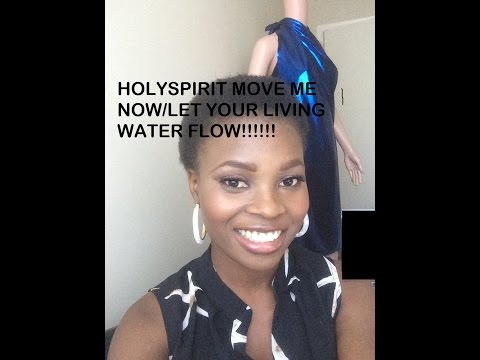 HolySpirit Move Me Now/Let Your Living Water Flow Over My Soul