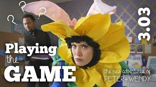 Playing The Game - S3E03 - The New Adventures of Peter and Wendy