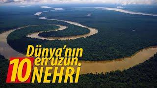 Dünya'nın En Uzun On Nehri