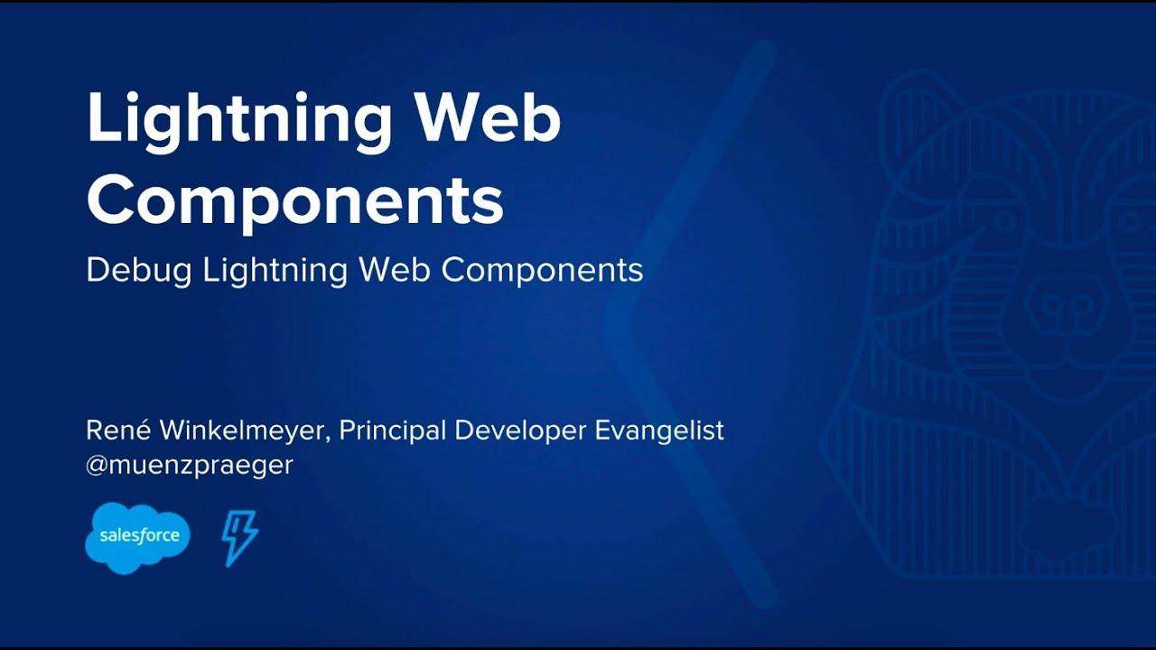 Debug Your Lightning Web Components | Developer Force Blog