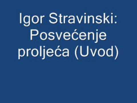 Igor Stravinski: Posvećenje proljeća
