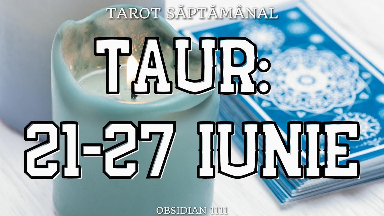 TAUR: 21-27 IUNIE 2021 - DRAGOSTE | PROFESIE | UN MESAJ SPECIAL | TAROT SĂPTĂMÂNAL | TAROTSCOP |