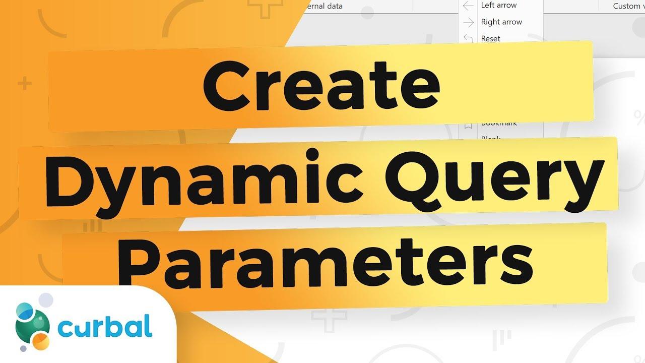 Create Dynamic Query Parameters in Power BI Desktop - Power BI Tips &  Tricks #47