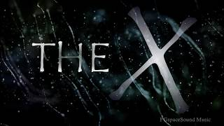 THE X  ( Strange Dark Cinematic Sci-Fi music / X-Files theme )