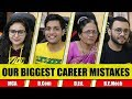 OUR BIGGEST CAREER MISTAKES !