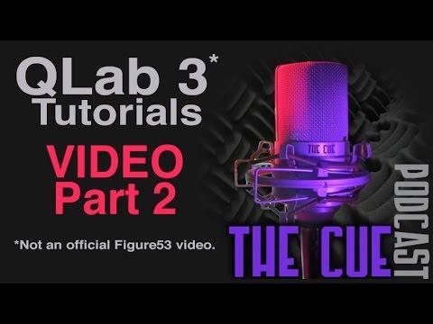 The Cue Tutorials - QLab 3 (Unofficial) - Episode 05 - Video Part 2