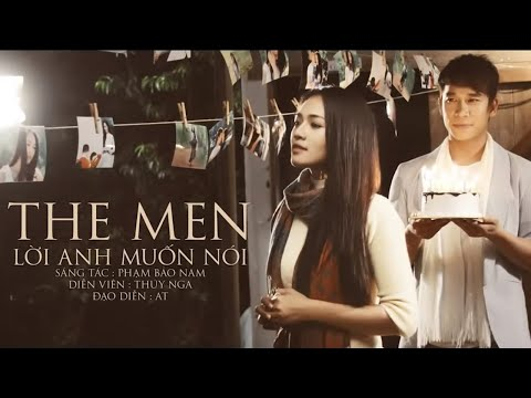 Lời Anh Muốn Nói - The Men [Official]