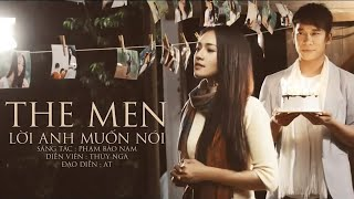 Lời Anh Muốn Nói - The Men [Official]