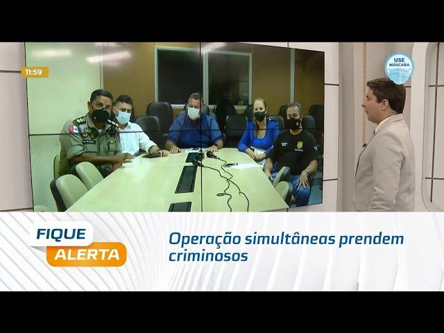 Operação simultâneas prendem criminosos que atuavam no Litoral Norte de Alagoas