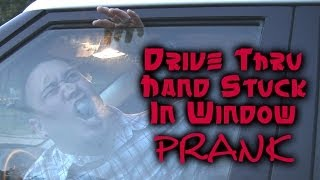 Drive Thru Hand Stuck In Window Prank