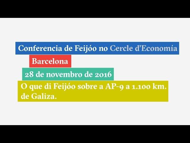 O que di Feijóo sobre a AP-9 cando está en Barcelona, a 1.100 km de Galiza. NON TEN DESPERDICIO!
