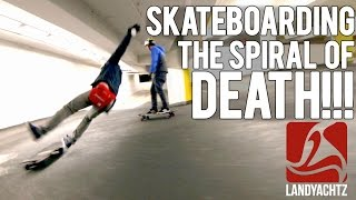 SKATEBOARDING THE SPIRAL OF DEATH