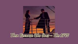 Then Because She Goes - The 1975 [แปลไทย][Thaisub]