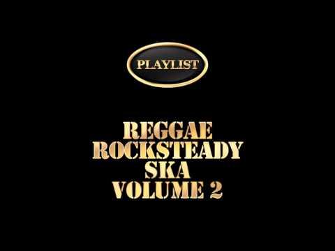 Reggae Rocksteady Ska Volume 2 (Full Album)