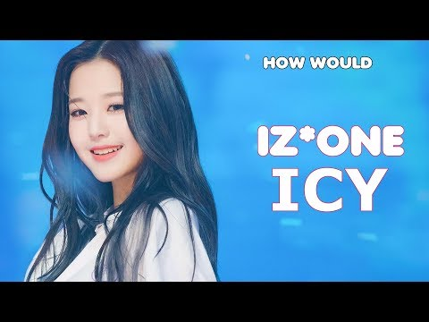 How Would IZONE/IZ*ONE Sing ITZY 'ICY' (Line Distribution)