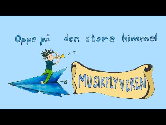Oppe på den store himmel & Vi flyver nu / Musikflyveren / Børnemeditation / Børnesange