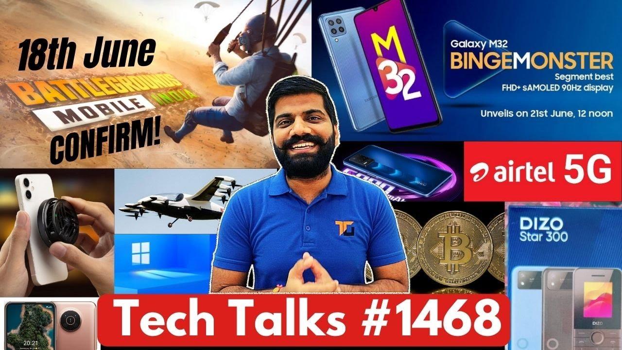 Tech Talks #1468 - BGMI 18th June Confirmed, Windows 11 Launch, iQoo Fold, Galaxy M32, AirTel 5G 1Gb