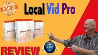 Local Vid Pro Review With BestBonusKing.com Bonuses