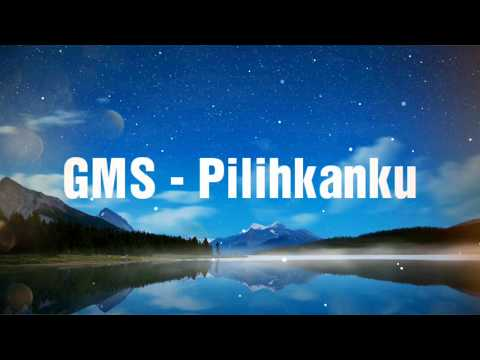 GMS - PILIHANKU  ||  With Lyrics