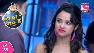 Badi Door Se Aaye Hain - बड़ी दूर से आये है - Episode 185 - 23rd August, 2017
