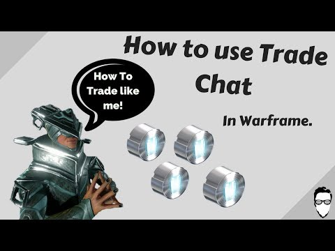 New To Warframe? How To Use Trade Chat / Get Loads Of Plat!!