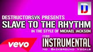 Michael Jackson - Slave To The Rhythm (Studio Instrumental) [no background vocals]