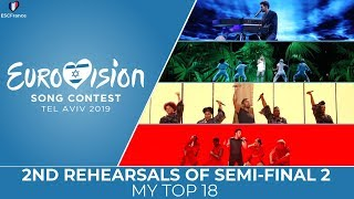 Eurovision 2019 | 2nd Rehearsals Of Semi-Final 2 | My Top 18
