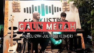 Gaun Merah - Tryana || NURELIZAH JULIANTI (cover)