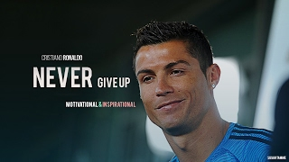 Cristiano ronaldo - never give up | motivational & inspirational | 2017
