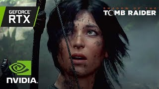 Shadow of the Tomb Raider: GeForce RTX Real-Time Ray Traced Shadows