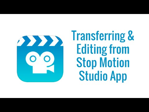 Transferring and Editing from Stop-Motion Studio App