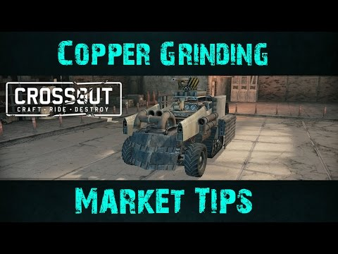 Crossout | Grinding For Copper + Talking About How To Profit On The Market | How To Make Progress