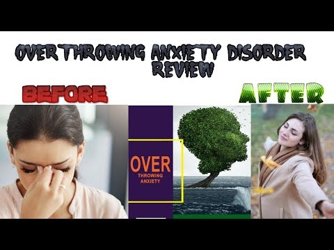 Overthrowing Anxiety Disorder Review 2020 | complete healing | Naturally !