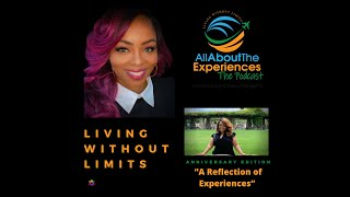 All About The Experiences:   Living Without Limits--One Year Anniversary!!